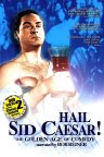 Hail Sid Caesar! The Golden Age of Comedy - трейлер и описание.
